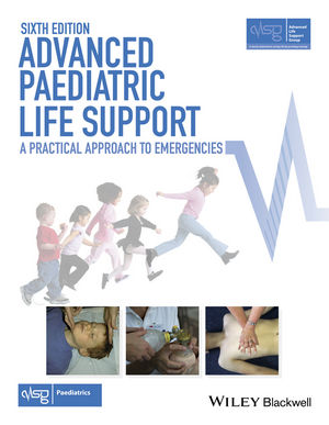 Advanced Paediatric Life Support: A Practical Approach to Emergencies (APLS) 6th Edition